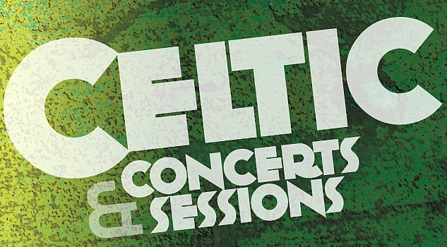 CELTIC: Concerts & Sessions